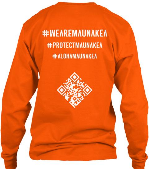 #Wearemaunakea #Protectmaunakea #Alohamaunakea Safety Orange Kaos Back