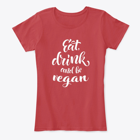 Eat, Drink And Be Vegan Classic Red T-Shirt Front