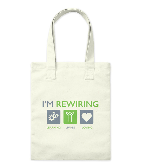 I'm Rewiring Learning Living Loving Natural Tote Bag Front