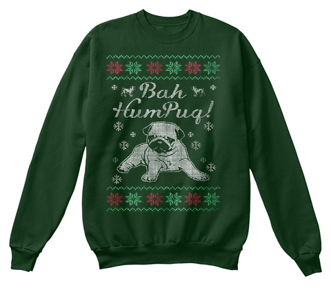 Bah Humpug! Deep Forest  Sweatshirt Front