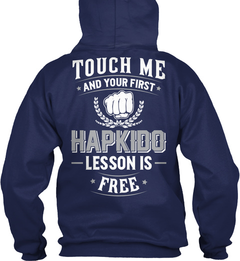 Touch Me And Your First Hapkido Lesson Is Free Navy T-Shirt Back