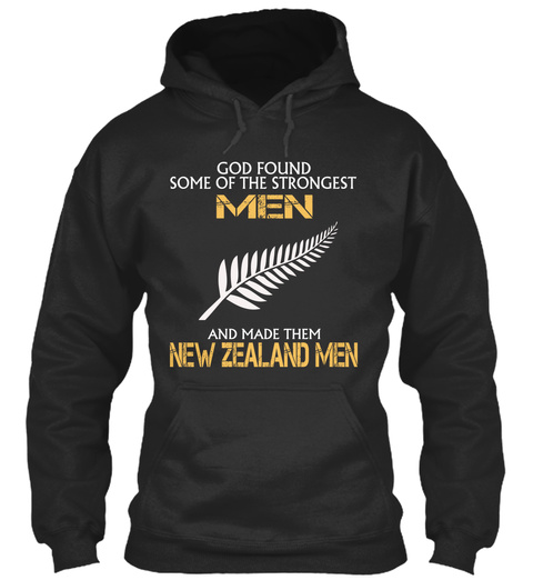 God Found Some Of The Strongest Men And Made Them New Zealand Men Jet Black T-Shirt Front