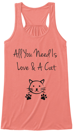 All You Need Is Love & A Cat Coral T-Shirt Front