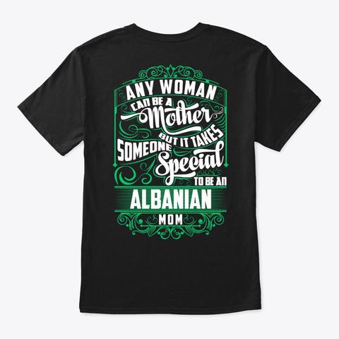 Special Albanian Mom Shirt Black T-Shirt Back