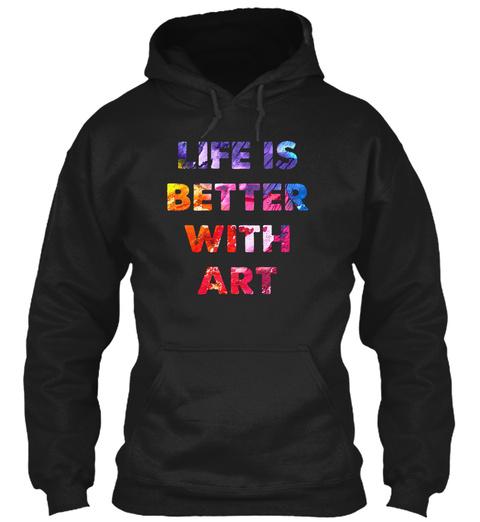 Mens Life Is Better With Art Teacher Art Black T-Shirt Front