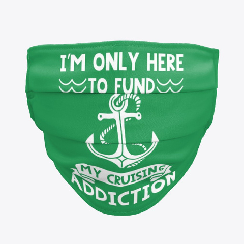 Cruise Face Mask   Cruising Addiction Green T-Shirt Front