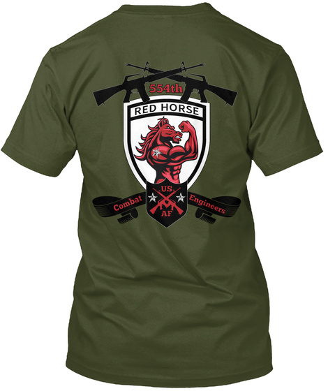 554th Red Horse Combat  Engineers Us Af Military Green T-Shirt Back