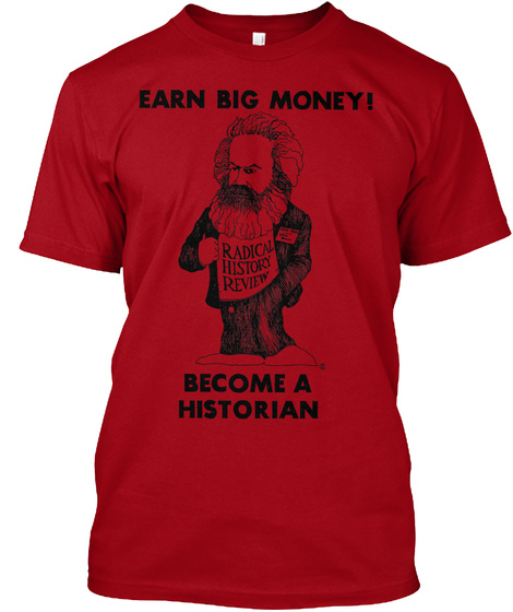 Earn Big Money! Become A Historian Deep Red Camiseta Front