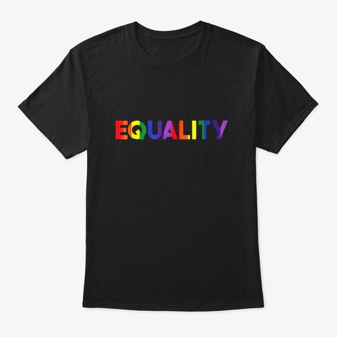 Equality Rainbow Flag Lgbt Gay Pride Black T-Shirt Front