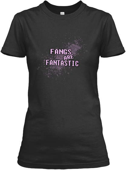 Fangs Are Fantastic! Black T-Shirt Front