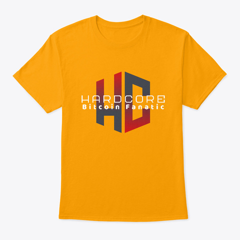 Hardcore Bitcoin Fanatic Gold T-Shirt Front