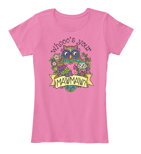 Whooo's Your Mawmaw? True Pink T-Shirt Front