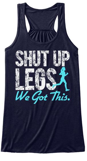 Shut Up Legs We Got This Midnight T-Shirt Front