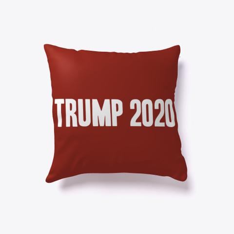 Trump 2020! Still Your President! Pillow Dark Red T-Shirt Front
