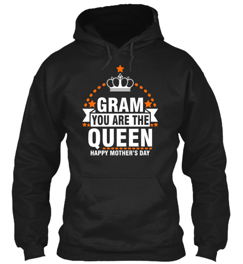 Gram You Are The Queen Happy Mothers Day Black T-Shirt Front