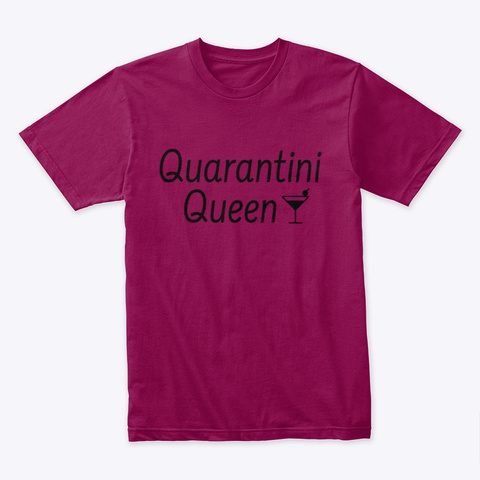 Quarantini Queen   Fun Isolation Wear Cardinal T-Shirt Front