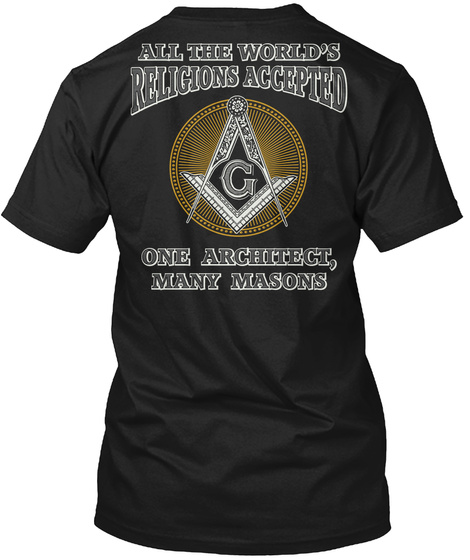 G All The World's Religions Accepted G One Architect, Many Masons Black T-Shirt Back