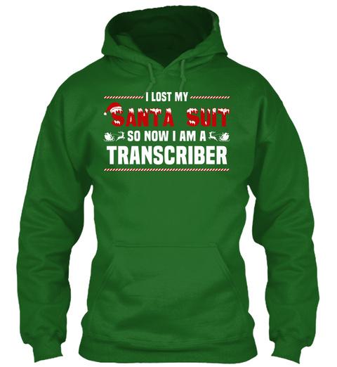 I Lost My Santa Suit So Now I Am A Transcriber Irish Green T-Shirt Front