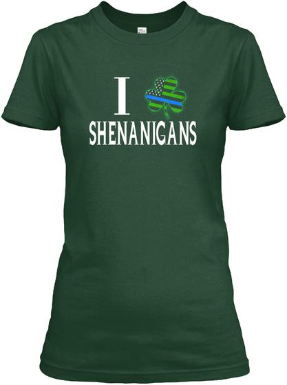 I Shenanigans Forest Green T-Shirt Front