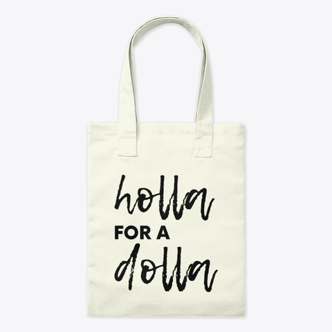 """""""Holla For A Dolla"""" Tote Natural T-Shirt Front"""