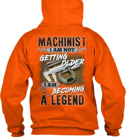 Machinist Becoming A Legend Safety Orange T-Shirt Back