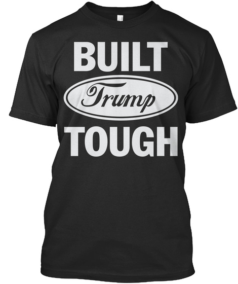 Built Trump Tough Black Camiseta Front