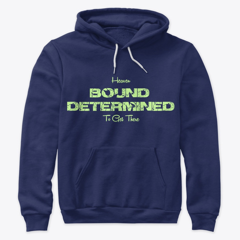 Bound And Determined  Navy Sweatshirt Front