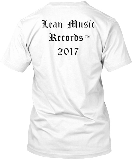 Lean Music Records  2017 ™ White T-Shirt Back