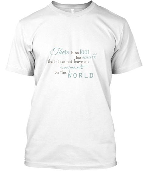 Infant Loss Awareness White T-Shirt Front
