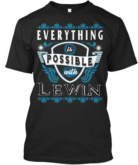 Everything Possible With Lewin  Black T-Shirt Front