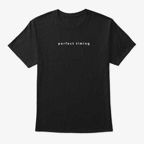 Perfect Timing T Shirt Black T-Shirt Front