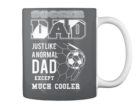 Soccer Dad Just Like A Normal Dad Except Much Cooler Dk Grey T-Shirt Back