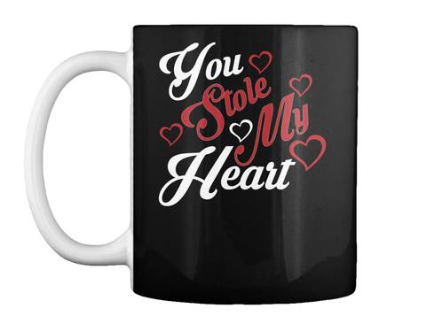 You Stole My Heart Mug Black Mug Front