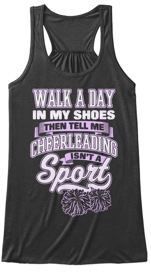 Walk A Dar In My Shoes Then Tell Me Cheerleading Isn't A Sport Dark Grey Heather T-Shirt Front