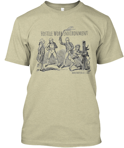 Hostile Work Environment Oatmeal T-Shirt Front