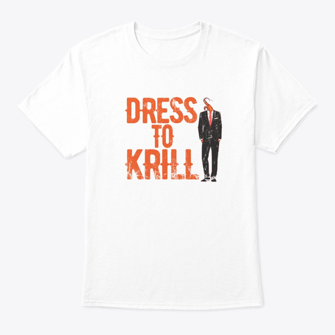 Shrimp Dressed To Krill Funny Retro Praw White T-Shirt Front