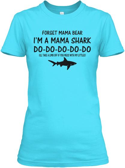 bf7bf094 Forget Mama Bear I Am A Mama Shark Blue - forget mama bear I'm a ...
