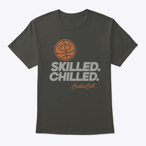 Basket Bill™ Skilled. Chilled. (Mp) Smoke Gray T-Shirt Front