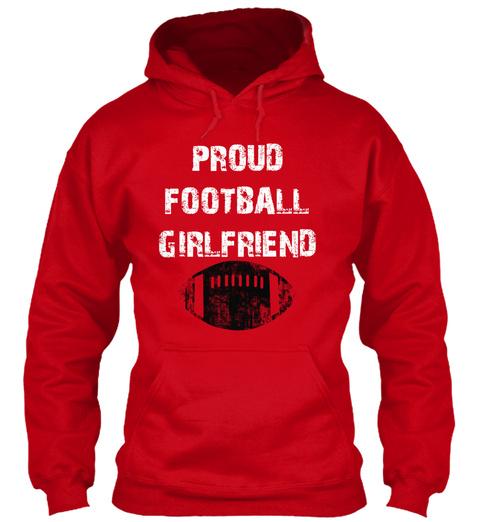 Proud Football Girlfriend Red Sweatshirt Front