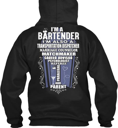 I'm A Bartender I'm Also A: Transportation Dispatcher Marriage Counselor Matchmaker Black T-Shirt Back