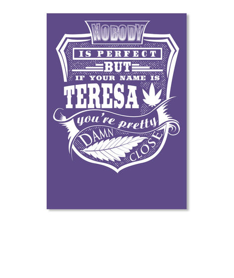 Teresa Tshirt, Perfect Teresa!