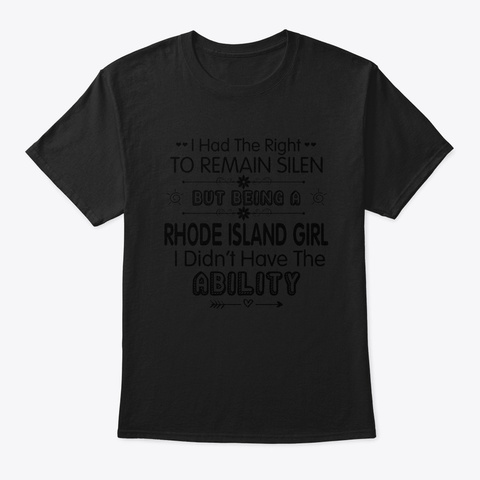 I Had The Right Rhode Island Girl Black T-Shirt Front