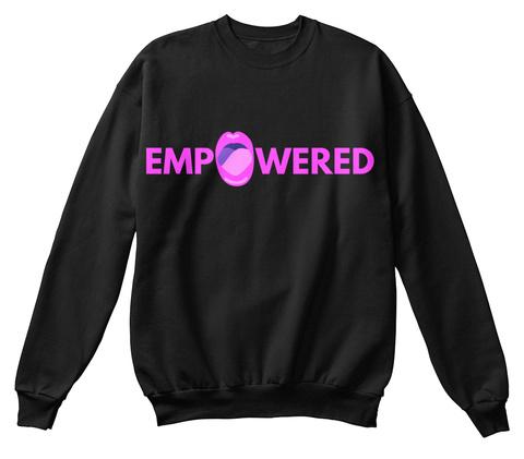 #Empowered Black Sweatshirt Front