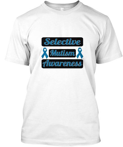 Selective Mutism Awareness White T-Shirt Front