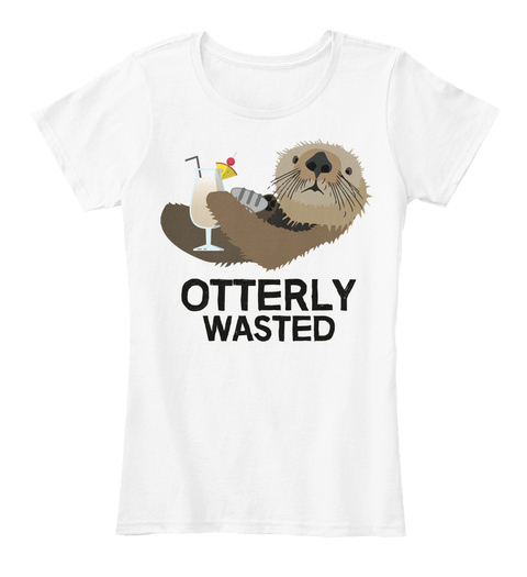 Otterly Wasted White T-Shirt Front