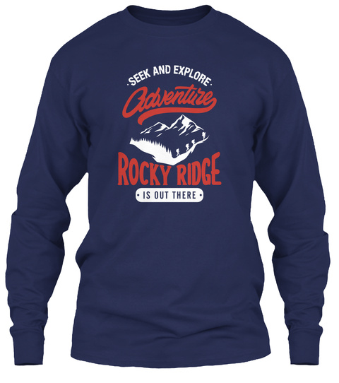 Seek And Explore Adventure Rocky Ridge Is Out These Navy Long Sleeve T-Shirt Front