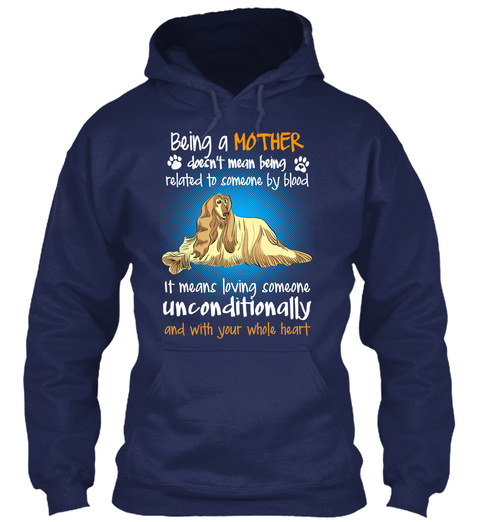 Being A Mother Doesn't Mean Being Related To Someone By Blood It Means Loving Someone Unconditionally And With Your... Navy T-Shirt Front