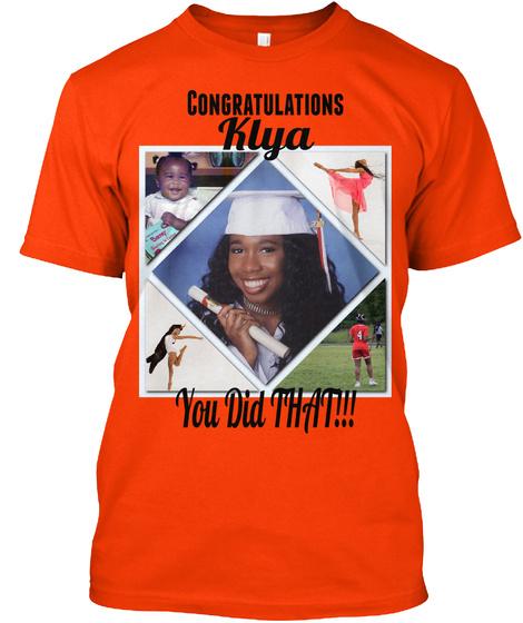Congratulations Klya You Did That!!! Orange T-Shirt Front