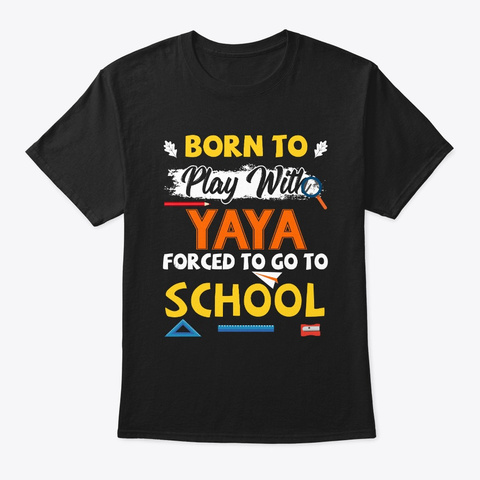 Back To School Born To Play With Yaya  Black T-Shirt Front