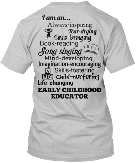 I Am An... Always Inspiring Tear Drying Smile Bringing Book Reading Song Singing Mind Developing... Light Steel T-Shirt Back